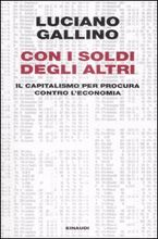Con i soldi degli altri, Luciano Gallino, Einaudi